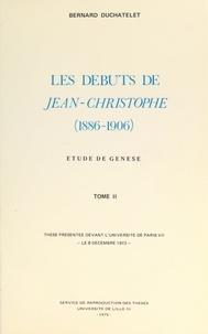 Bernard Duchatelet - Les débuts de « Jean-Christophe », 1886-1906 (2) - Étude de genèse. Thèse présenté devant l'Université de Paris VII, le 8 décembre 1973.