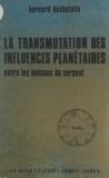 Bernard Duchatelle - La transmutation des influences planétaires entre les anneaux du serpent.
