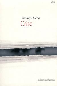 Bernard Duché - Crise.