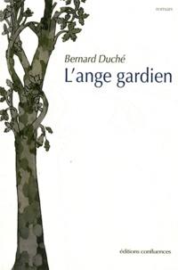 Bernard Duché - L'ange gardien.
