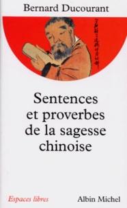 Bernard Ducourant - Sentences et proverbes de la sagesse chinoise.
