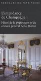 Bernard Ducouret et Xavier de Massary - L'intendance de Champagne - Hôtel de la préfecture et du conseil général de la Marne.
