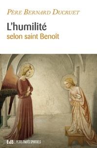 Bernard Ducruet - L'humilité selon saint Benoît.