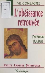 Bernard Ducruet - L'obéissance retrouvée.
