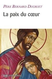 Bernard Ducruet - La paix du coeur.