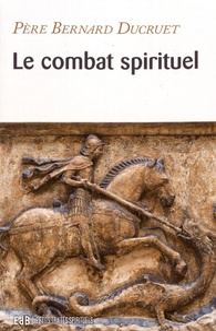 Bernard Ducruet - Le combat spirituel.