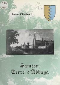 Bernard Duflos et Fernand Diverchy - Saméon, terre d'abbaye.