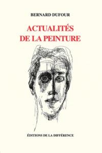 Bernard Dufour - Actualités de la peinture.