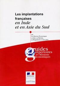 Bernard Dufresne - Les implantations françaises en Inde et en Asie du Sud.