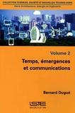 Bernard Dugué - Architecture, énergie et ingénierie - Volume 2, Temps, émergences et communications.