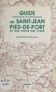Bernard Duhourcau - Guide de Saint-Jean-Pied-de-Port et du pays de Cize.
