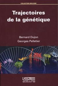 Bernard Dujon et Georges Pelletier - Trajectoires de la génétique.
