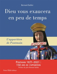 Bernard Dullier - Dieu vous exaucera en peu de temps - L'apparition de Pontmain.