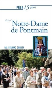 Bernard Dullier - Prier 15 jours avec Notre-Dame de Pontmain.