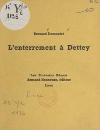 Bernard Dumontet - L'enterrement à Dettey.