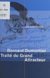 Bernard Dumortier - Traité du Grand Attracteur.
