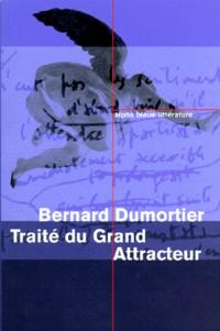 Bernard Dumortier - Traité du Grand Attracteur.