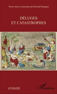 Bernard Dupaigne - Déluges et catastrophes.
