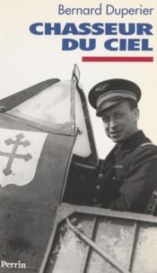 Bernard Duperier - Chasseur du ciel.