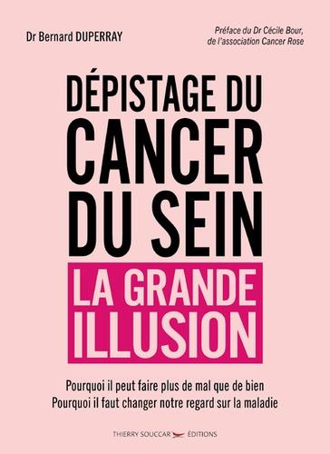 Bernard Duperray - Dépistage du cancer du sein - La grande illusion.