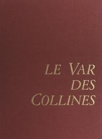 Bernard Duplessy et Michel Fraisset - Le Var des collines.