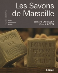 Bernard Duplessy et Franck Rozet - Les Savons de Marseille.