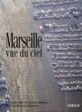 Bernard Duplessy et Camille Moirenc - Marseille vue du ciel.