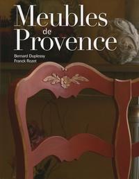 Bernard Duplessy et Franck Rozet - Meubles de Provence - Usages et vie quotidienne.