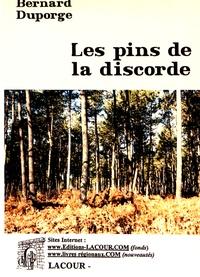Bernard Duporge - Les pins de la discorde.