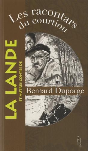 Bernard Duporge - Les racontars du courtioù - Et autres contes de la lande.