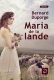 Bernard Duporge - Maria de la lande.