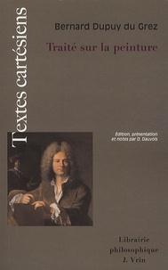 Bernard Dupuy du grez - Traité sur la peinture.