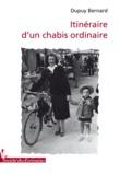 Bernard Dupuy - Itinéraire d'un chabis ordinaire.