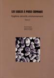 Bernard Duquet et Laurence Rimoux - Les sables à prise chimique - Tome 3, Hygiène, sécurité, environnement.