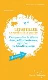 Bernard Duran - Les abeilles, la planète et le citoyen - Comprendre le déclin des pollinisateurs, agir pour la biodiversité.