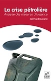 Bernard Durand - La crise pétrolière - Analyse des mesures d'urgence.