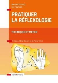 Bernard Durand et Luc Fournion - Pratiquer la réflexologie - Techniques et métier.