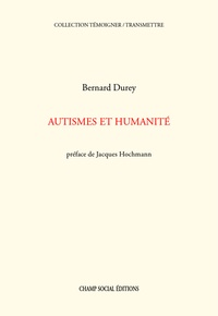 Bernard Durey - Autisme et humanité.