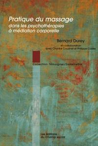 Bernard Durey - Pratique du massage dans les psychothérapies à médiation corporelle.