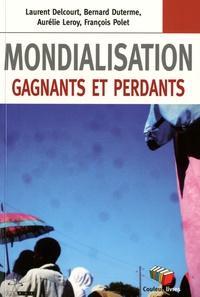 Bernard Duterme et Aurélie Leroy - Mondialisation - Gagnants et perdants.