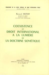 Bernard Dutoit - Coexistence et droit international à la lumière de la doctrine soviétique.