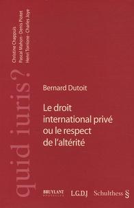 Bernard Dutoit - Le droit international privé ou le respect de l'altérité.