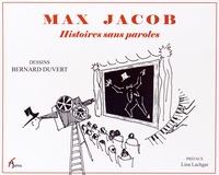 Bernard Duvert - Max Jacob - Histoires sans paroles.