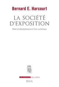 Bernard E. Harcourt - La société d'exposition - Désir et désobéissance à l'ère numérique.