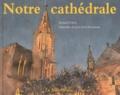Bernard Eckert - Notre cathédrale - Notre-Dame de Strasbourg.