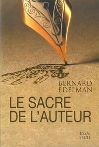 Bernard Edelman - Le sacre de l'auteur.