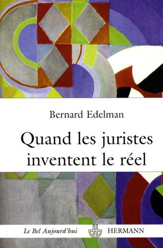 Bernard Edelman - Quand les juristes inventent le réel - La fabulation juridique.