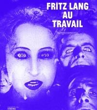 Bernard Eisenschitz - Fritz Lang au travail.