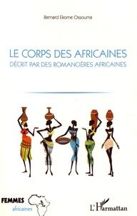 Bernard Ekome Ossouma - Le corps des Africaines décrit par des romancières africaines.