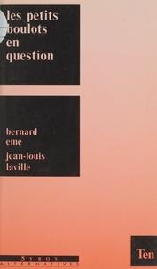 Bernard Eme et Jean-Louis Laville - Les petits boulots en question.